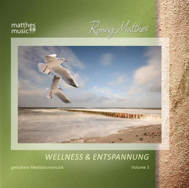 Wellness & Entspannung (Vol. 3): Gemafreie Entspannungsmusik & Meditationsmusik