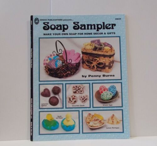 Soap Sampler: Make Your Own Soap For Home Decor & Gifts by Penny Burns, 2000