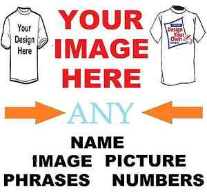 Create Your Own Custom T Shirt Iron On Transfer Any