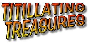 Titillating Treasures
