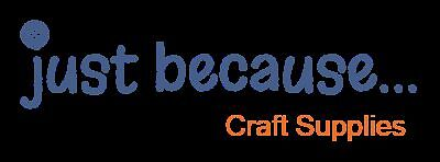 Just Because Craft Supplies