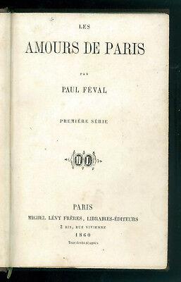 FEVAL PAUL LES AMOURS DE PARIS MICHEL LEVY 1860 2 VOLUMI LETTERATURA FRANCESE