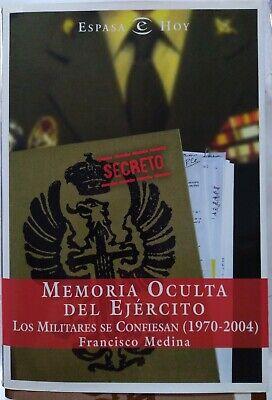 Memoria Oculta Del Ejército. Los Militares Se Confiesan (1970-2004). Libro