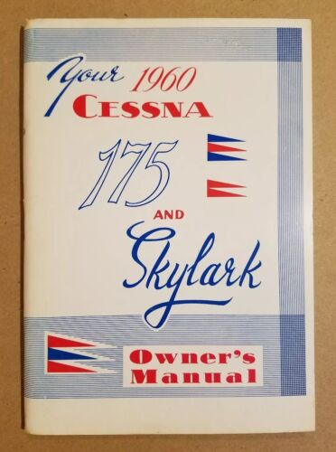 Excellent 1960 Cessna 175 Skylark Owner's Manual P-197  Printed 10-22-59