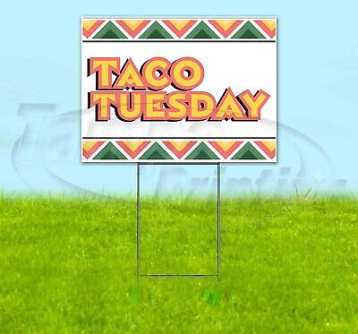 Taco Tuesday 18x24 Yard Sign Corrugated Plastic Lawn Business Usa Food Cuisine