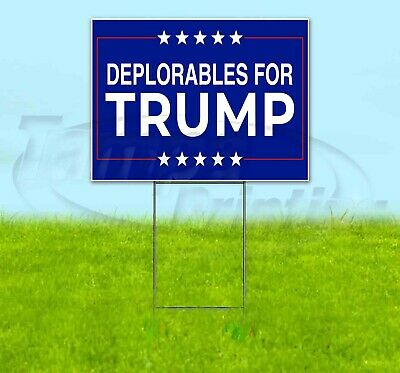 Deplorables For Trump 18x24 Yard Sign Corrugated Plastic Bandit Lawn Usa Maga