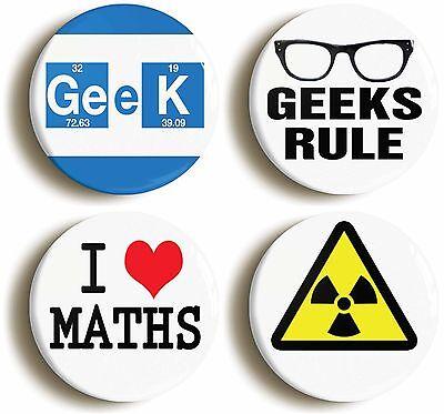 4 x geek badge button pins school disco nerd (size is 1inch/25mm diameter)
