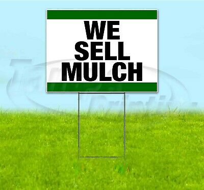 We Sell Mulch 18x24 Yard Sign With Stake Corrugated Bandit Business Landscaping
