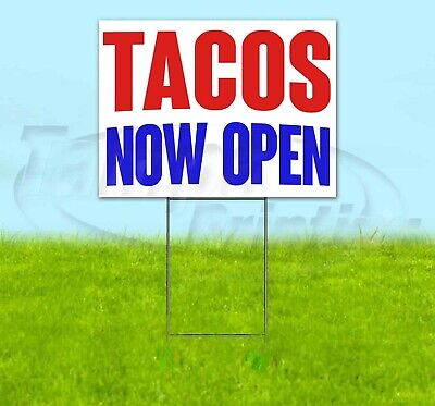 Tacos Now Open Yard Sign Corrugated Plastic Bandit Lawn Decoration Usa