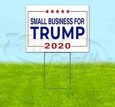 Small Business For Trump 2020 18x24 Yard Sign Corrugated Plastic Bandit Usa Maga