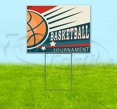 Basketball Tournament 18x24 Yard Sign Corrugated Plastic Lawn Business Sports