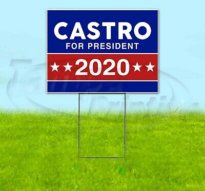 Castro For President 2020 18x24 Yard Sign Corrugated Plastic Lawn Usa Election