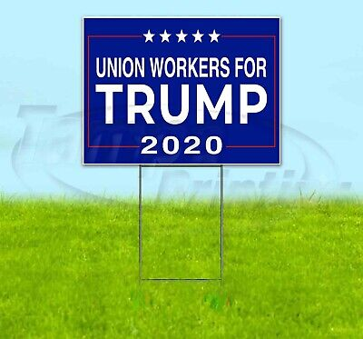 Union Workers For Trump 2020 18x24 Yard Sign Corrugated Plastic Bandit Lawn Maga
