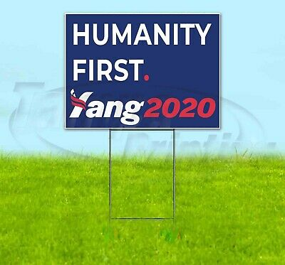 Humanity First Yang 2020 18x24 Yard Sign Corrugated Plastic Bandit Lawn Election