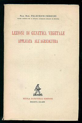 CRESCINI FRANCESCO LEZIONI DI GENETICA VEGETALE APPLICATA ALL'AGRICOLTURA 1935