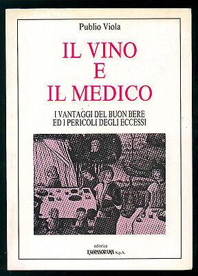 VIOLA PUBLIO IL VINO E IL MEDICO ENOPANORAMA 1988 I° EDIZ. ENOLOGIA MEDICINA