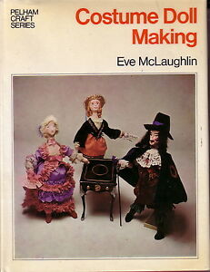 Costume doll making hard back book by eve McLaughlin