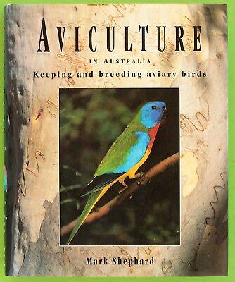 Aviculture in Australia Keeping and Breeding Aviary Birds M Shepherd Hardcover