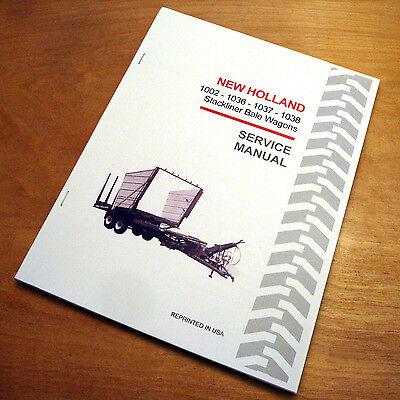 New Holland 1002 1036 1037 1038 Stackliner Bale Wagon Service Repair Manual