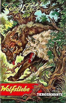 Wolfsliebe Tiergeschichte Conny Cöll Konrad Kölbl Erstausgabe 1958 TOP!