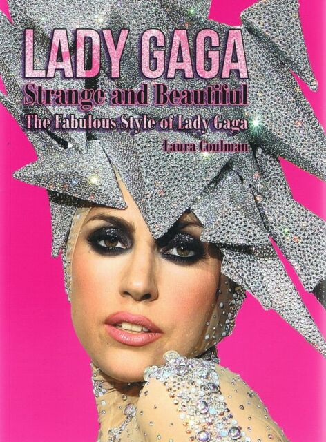 NEW - LADY GAGA Strange And Beautiful: Fabulous Style of Lady Gaga LAURA COULMAN