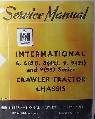 Ih International Td-6 T-6 T-9 Td-9 Crawler Tractor Chassis Service Manual Dozer