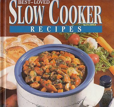 BEST-LOVED SLOW COOKER RECIPES COOKBOOK SOUPS, CHILIES, TREATS, TUSCAN PASTA