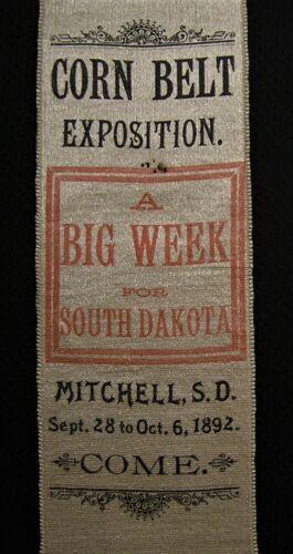 "1892 CORN BELT EXPOSITION ""A BIG WEEK FOR SOUTH DAKOTA"" RIBBON  MITCHELL SD Expo"
