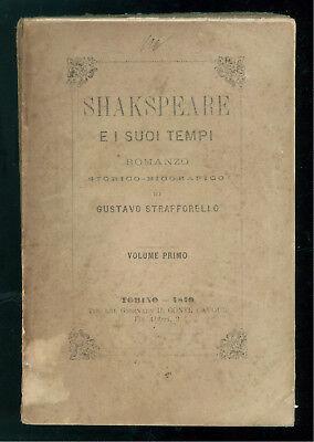 STRAFFORELLO GUSTAVO SHAKSPEARE E I SUOI TEMPI VOLUME I TIP. CONTE CAVOUR 1870
