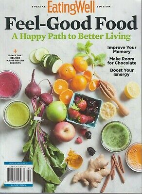 Eating Well Special Edition Feel-Good Food A Happy Path to Better Living