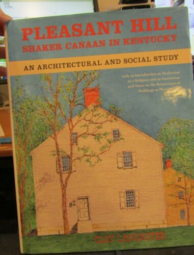 pleasant hill shaker canaan in kentucky architecture & social study hb book