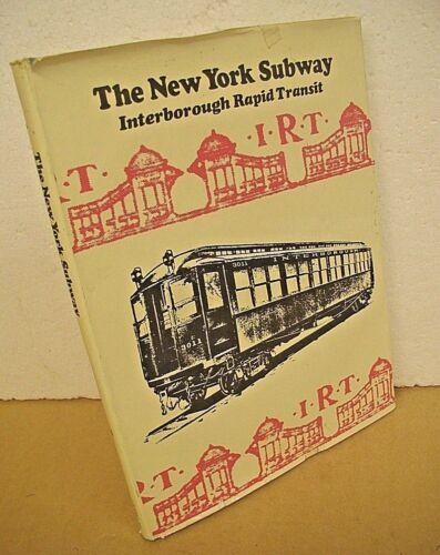 Interborough Rapid Transit The New York Subway Its Construction & Equipment 1971