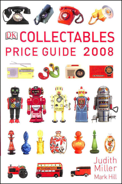 Collectables Price Guide 2008  by Judith Miller; Mark Hill