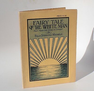 Fairy Tale of the White Man Ella Sterling Mighels 1915 Near Fine 1st Ed First - Fairy Tale Men