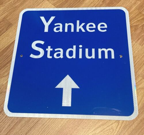 YANKEE STADIUM DIRECTION ROAD SIGN ~ 18X18 ~- REAL SIGN  HEAVY METAL- REFLECTIVE