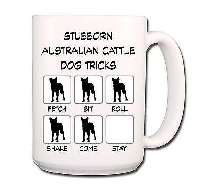 AUSTRALIAN CATTLE DOG Stubborn Tricks EXTRA LARGE 15oz COFFEE MUG