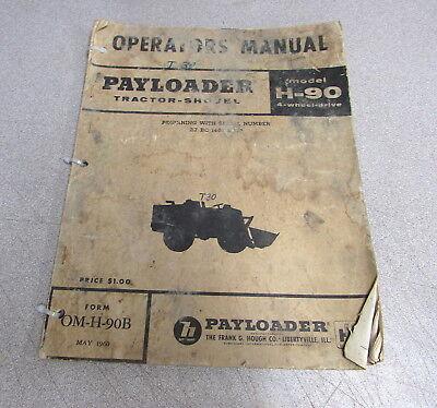 Payloader H-90 Tractor Shovel Operators Manual 1960 Om-h-90b