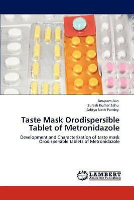 Taste Mask Orodispersible Tablet Of Metronidazole  Development And Characterizat