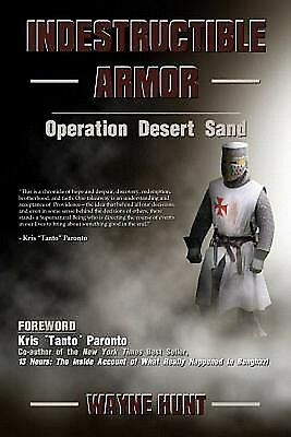 "Indestructible Armor: Operation Desert Storm Kris ""Tanto"" Paronto (2015, PB)"