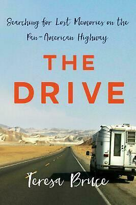 The Drive: Searching Lost Memories Pan-American Highway Teresa Bruce  Driving The Pan American Highway