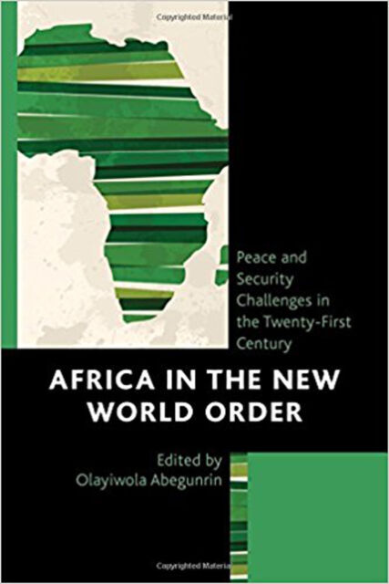 Africa in the New World Order: Peace and Security Challenges in the Twenty-First