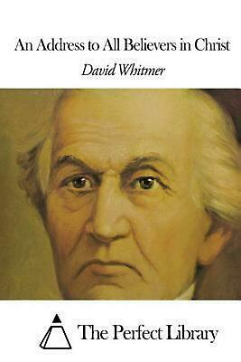 An Address to All Believers in Christ by David Whitmer (English) Paperback Book (An Address To All Believers In Christ)