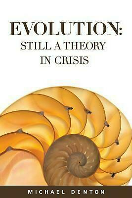 Evolution: Still a Theory in Crisis by Michael Denton (English) Paperback Book