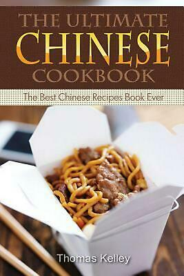 The Ultimate Chinese Cookbook: The Best Chinese Recipes Book Ever by Thomas