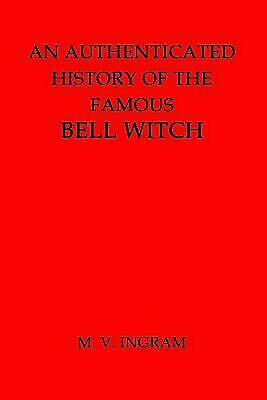An Authenticated History of the Famous Bell Witch by M.V. Ingram (English) - Witches History