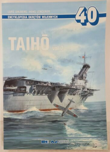 WW2 Japan Japanese Taiho Aircraft Carrier Vol 2 no. 40 Book (Polish and English)