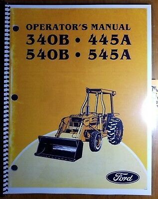 Ford 340b 445a 540b 545a Industrial Tractor 1984-85 Owner Operator Manual Se4344
