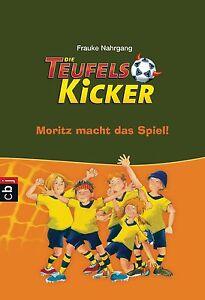 Nahrgang, F: Teufelskicker 1/Moritz macht das Spiel von Frauke Nahrgang...