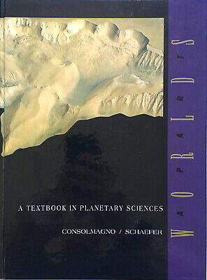 Consolmagno: Worlds Apart: A Textbook in Planetary Sciences (Prentice Hall,1994)