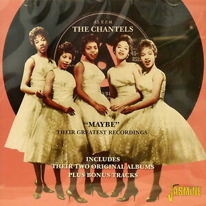 THE CHANTELS 'Maybe' Their Greatest Recordings - 31 Tracks on Jasmine